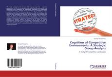 Couverture de Cognition of Competitive Environments: A Strategic Group Analysis