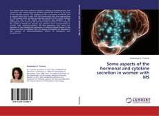 Borítókép a  Some aspects of the hormonal and cytokine secretion in women with MS - hoz