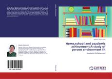 Bookcover of Home,school and academic achievement:A study of person environment fit
