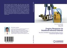 Bookcover of Engine Response to biodiesel-ethanol blends