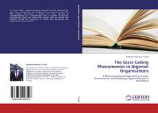 Couverture de The Glass Ceiling Phenomenon in Nigerian Organisations