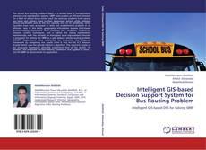 Borítókép a  Intelligent GIS-based Decision Support System for Bus Routing Problem - hoz