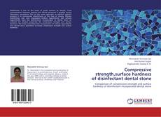 Bookcover of Compressive strength,surface hardness of disinfectant dental stone