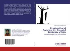 Bookcover of Debating Capital Punishment in Strangled Democracy of India