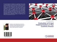 Bookcover of Evaluation of E-Seal Implementation in Thai Customs Process