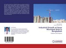 Обложка Industrial Growth at Savar Municipal Area in  Bangladesh