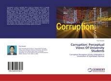 Bookcover of Corruption: Perceptual Views Of University Students