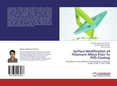 Capa do livro de Surface Modification of Ttitanium Alloys Prior To PVD Coating