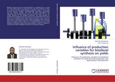 Bookcover of Influence of production variables for biodiesel synthesis on yields