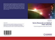 Some Research on Optical Fibre Security的封面