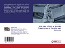 Bookcover of The Role of 4Ps in Market Governance of Bangladesh