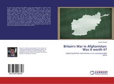 Bookcover of Britain's War in Afghanistan: Was it worth it?