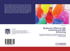 Portada del libro de β-glucans effect on LDL Lowering and HDL enhancing