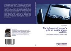 The influence of  vendor's style  on mobile phone usability的封面