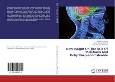 Buchcover von New Insight On The Role Of Melatonin And Dehydroepiandrosterone