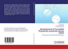 Copertina di Development of Carvedilol Phosphate sustained release tablet
