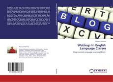 Copertina di Weblogs In English Language Classes