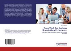 Bookcover of Team Work For Business Organization Perfomance