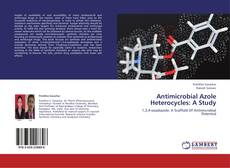 Copertina di Antimicrobial Azole Heterocycles: A Study