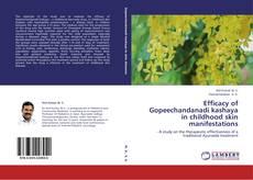 Efficacy of Gopeechandanadi kashaya in childhood skin manifestations kitap kapağı