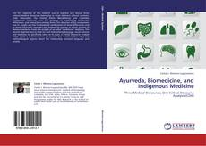 Bookcover of Ayurveda, Biomedicine, and Indigenous Medicine