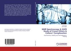 Bookcover of NMR Spectroscopy & QSPR Study of Crown Ethers & Cations' Complexation