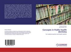 Bookcover of Concepts in Public health dentistry