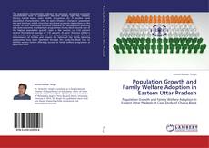 Population Growth and Family Welfare Adoption in Eastern Uttar Pradesh的封面