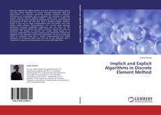 Bookcover of Implicit and Explicit Algorithms in Discrete Element Method