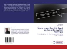 Bookcover of Secure Image Archival Based on Image Encryption Technique
