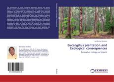 Bookcover of Eucalyptus plantation and Ecological consequences