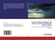 Bookcover of Land and Natural Resources Access in Post Conflict Sub Sahara Africa