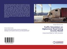 Bookcover of Traffic Simulation on Ogbomoso Road Using Gravity Model