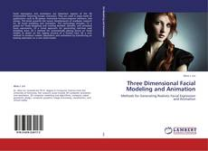 Bookcover of Three Dimensional Facial Modeling and Animation
