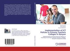 Copertina di Implementation of ICT Policies in Primary Teachers Colleges in Kenyan
