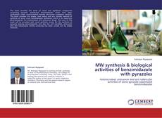 Bookcover of MW synthesis & biological activities of benzimidazole with pyrazoles