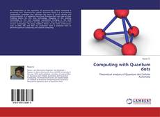 Bookcover of Computing with Quantum dots