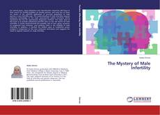 Bookcover of The Mystery of Male Infertility