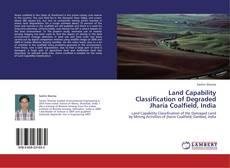 Copertina di Land Capability Classification of Degraded Jharia Coalfield, India