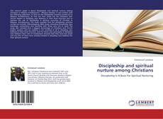 Discipleship and spiritual nurture among Christians kitap kapağı
