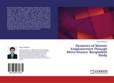 Dynamics of Women Empowerment Through Micro-finance: Bangladesh Study的封面