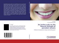Copertina di An invitro sudy on the flexural strength of porcelain veneers