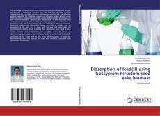 Bookcover of Biosorption of lead(II) using Gossypium hirsutum seed cake biomass