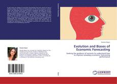 Bookcover of Evolution and Biases of Economic Forecasting