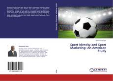 Bookcover of Sport Identity and Sport Marketing: An American Study