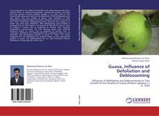 Bookcover of Guava, Influence of Defoliation and Deblossoming
