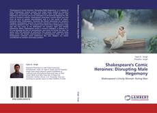 Couverture de Shakespeare's Comic Heroines: Disrupting Male Hegemony