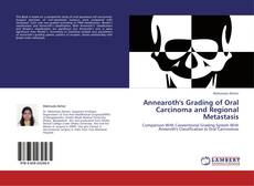 Обложка Annearoth's Grading of Oral Carcinoma and Regional Metastasis