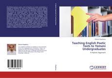 Bookcover of Teaching English Poetic  Texts to Yemeni Undergraduates