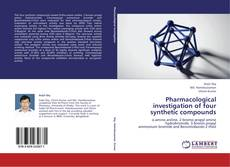 Couverture de Pharmacological investigation of four synthetic compounds